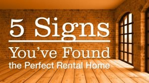 5 Signs You've Found the Perfect Rental Home