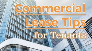 Commercial Lease Tips for Tenants
