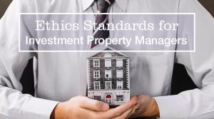 Ethics Standards for Investment Property Managers