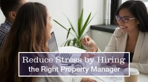 Reduce Stress by Hiring the Right Property Manager in Brevard County, FL