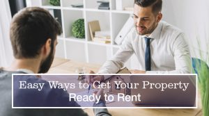 Easy Ways to Get Your Property Ready to Rent