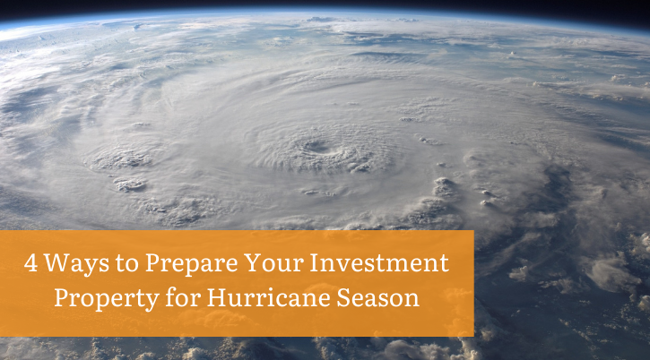 4 Ways to Prepare Your Investment Property for Hurricane Season